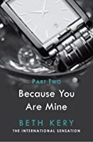 Because I Could Not Resist (Because You Are Mine, #1.2)