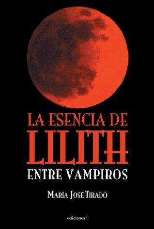 La esencia de Lilith by María José Tirado
