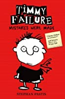 Mistakes Were Made (Timmy Failure #1)