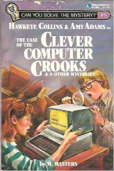 Hawkeye Collins & Amy Adams in The Case of the Clever Computer Crooks & 8 Other Mysteries