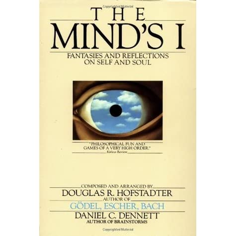 The Minds I Fantasies And Reflections On Self And Soul By Douglas