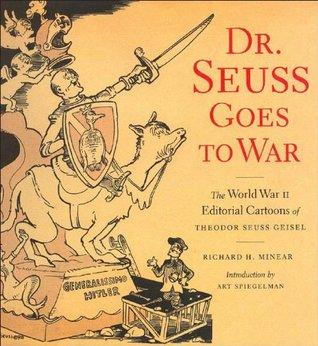 Dr  Seuss Goes to War: The World War II Editorial Cartoons