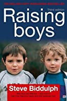 Raising Boys: Why Boys are Different – and How to Help them Become Happy and Well-Balanced Men: Why Boys Are Different - And How to Help Them Become Happy and Well-balanced Men