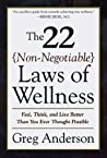 The 22 Non-Negotiable Laws of Wellness: Feel, Think, and Live Better Than You Ever Thought Possible