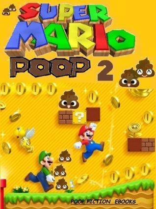 SUPER MARIO POOP 2 (POOP FICTION GAMES)