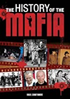 The History of the Mafia [Fully Illustrated]