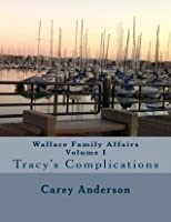Wallace Family Affairs Volume I: Tracy's Complications