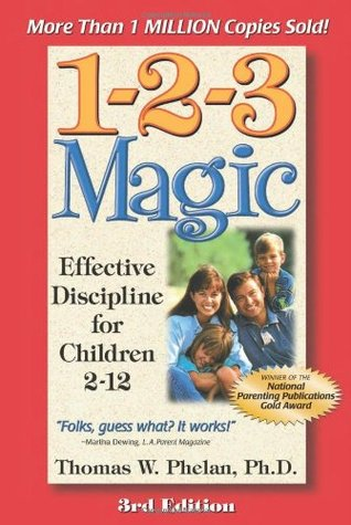 1-2-3 Magic: Effective Discipline for Children 2-12 by