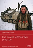 The Soviet Invasion of Afghanistan 1979-89 (Essential Histories)