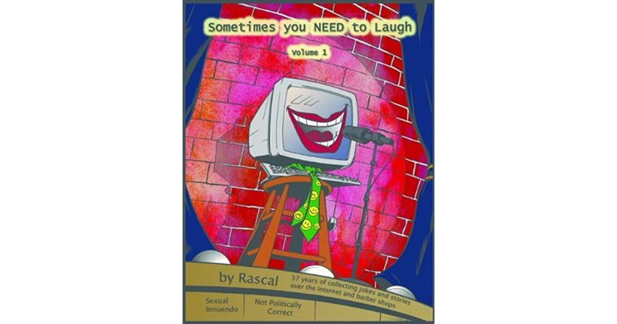 Sometimes You Need To Laugh Volume 1 By Rascal