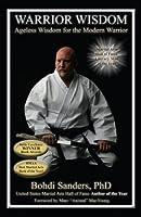 Warrior Wisdom: Ageless Wisdom for the Modern Warrior (The Warrior Wisdom Series Book 1)