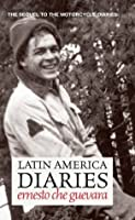 Latin America Diaries: The Sequel to The Motorcycle Diaries