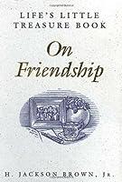 Life's Little Treasure Book on Friendship (Life's Little Treasure Books)