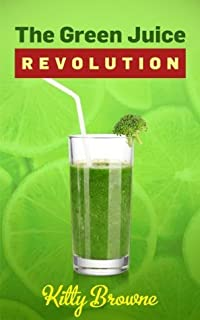 The Green Juice Revolution