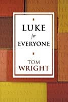 Luke For Everyone (New Testament For Everyone)