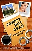 Pretty Boy Dead (Kendall Parker Mystery #1)