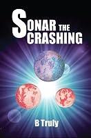 Sonar The Crashing (The Sonar Trilogy)