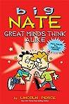 Great Minds Think Alike (Big Nate)