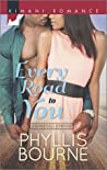Every Road To You by Phyllis Bourne