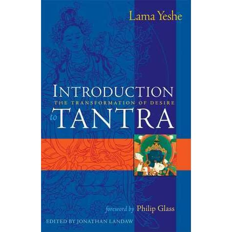Introduction to Tantra: The Transformation of Desire by Lama