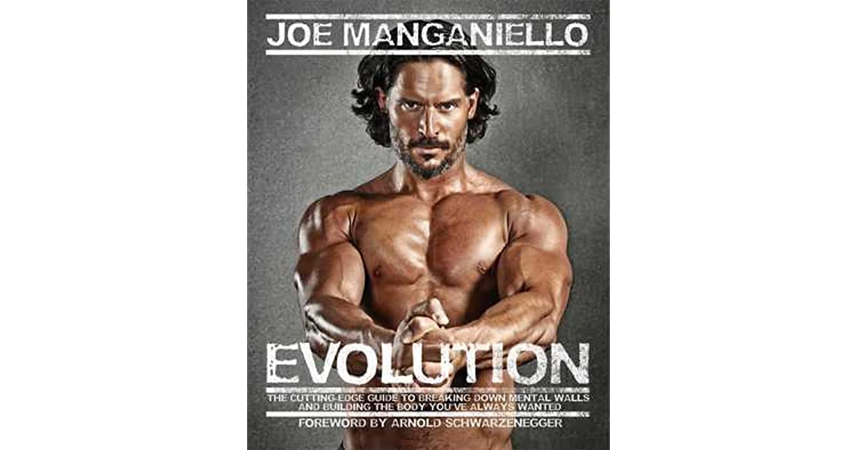 Evolution the cutting edge guide to breaking down mental walls and evolution the cutting edge guide to breaking down mental walls and building the body youve always wanted by joe manganiello malvernweather Image collections