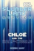 Chloe and the Half-World (Slumberland Station, Book 1)