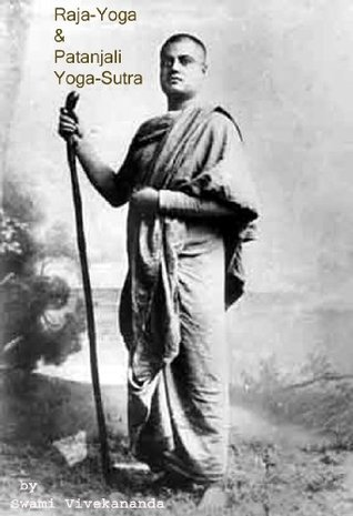 Raja Yoga Patanjali Yoga Sutra By Swami Vivekananda By Swami Vivekananda