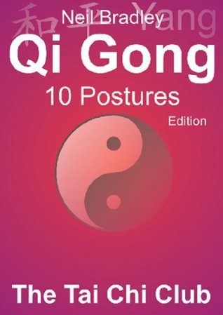 Qi Gong 10 Postures Edition (The Tai Chi Club - Qi Gong Mini Books Book 1)