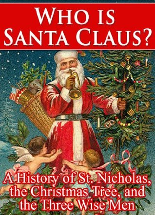 The History Of Christmas.Who Is Santa Claus A History Of St Nicholas The Christmas