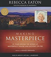 Making Masterpiece: 25 Years Behind the Scenes at Masterpiece Theatre and Mystery! on PBS