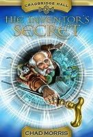 The Inventor's Secret (Cragbridge Hall #1)