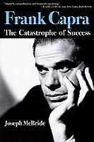 Frank Capra: The Catastrophe of Success