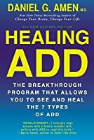 Healing ADD: The Breakthrough Program that Allows You to See and Heal the 7 Types of ADD
