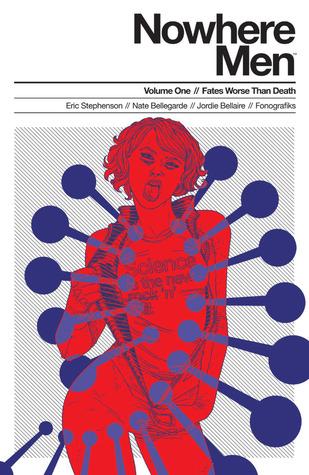 Nowhere Men, Vol. 1: Fates Worse Than Death