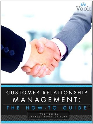 Customer Relationship Management: The How-To Guide