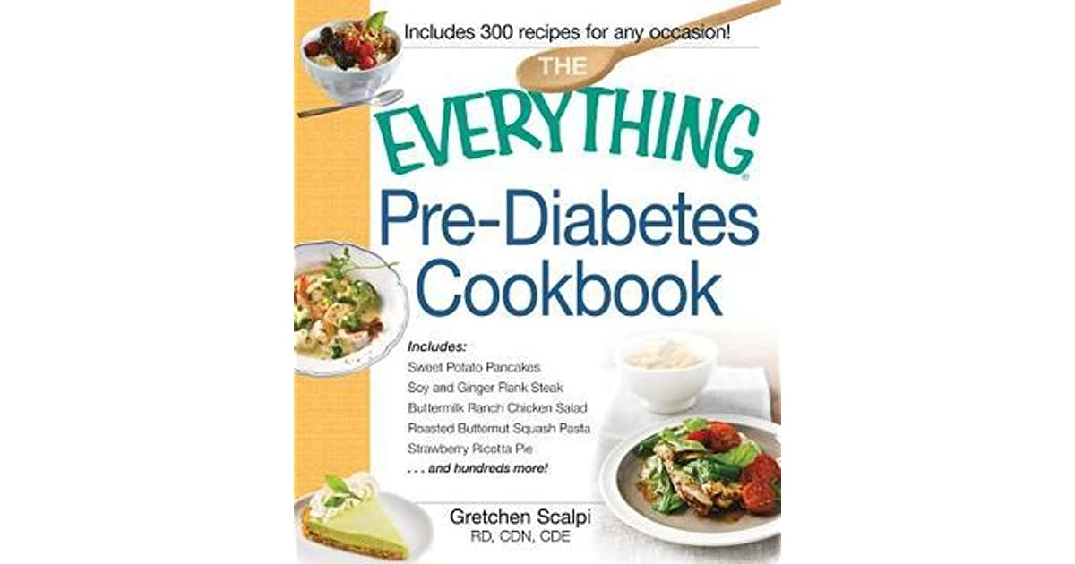 The everything pre diabetes cookbook includes sweet potato the everything pre diabetes cookbook includes sweet potato pancakes soy and ginger flank steak buttermilk ranch chicken salad roasted butternut squash forumfinder Images
