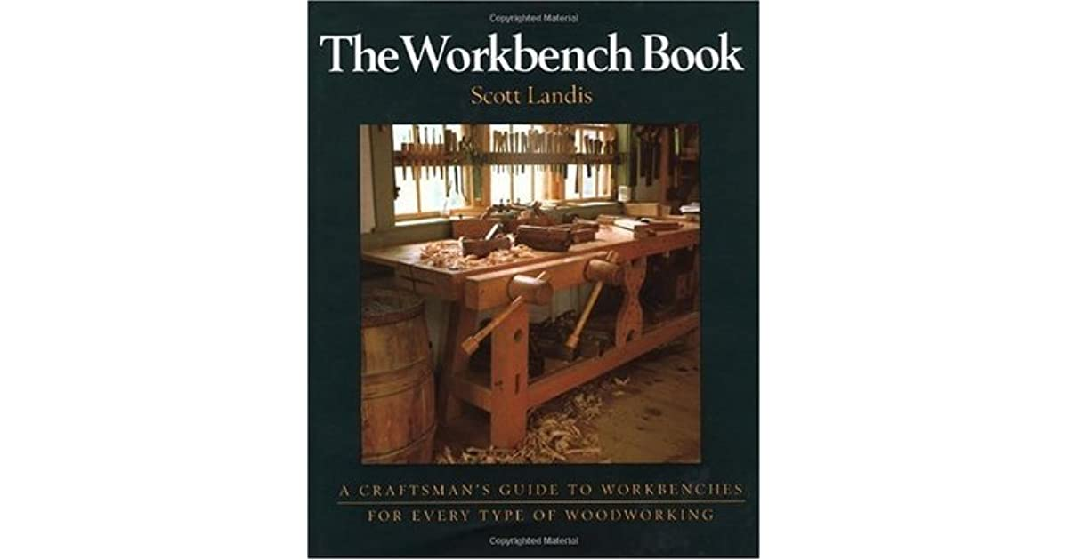The Workbench Book A Craftsman S Guide From The Publishers Of Fine Woodworking By Scott Landis