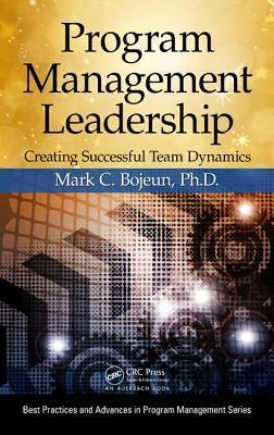 Program Management Leadership Creating Successful Team Dynamics