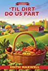 'Til Dirt Do Us Part (Local Foods Mystery, #2)