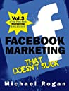 Facebook Marketing That Doesn't Suck