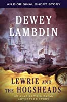 Lewrie and the Hogsheads: An Alan Lewrie Naval Adventure Story (Alan Lewrie Naval Adventures)