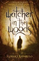 Watcher in the Woods: Dreamhouse Kings, Book #2