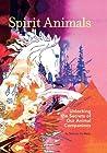 Spirit Animals: Unlocking the Secrets of Our Animal Companions