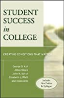 Student Success in College: Creating Conditions That Matter