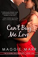 Can't Buy Me Love (Eligible Billionaires, #1)