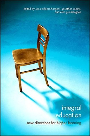 Integral Education: New Directions for Higher Learning (Suny Series in Integral Theory)