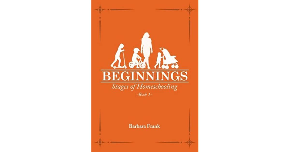 Stages of Homeschooling: Beginnings (Book 1)
