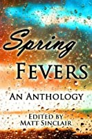 Spring Fevers