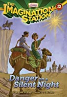 Danger on a Silent Night: 12 (AIO Imagination Station Books)