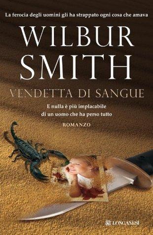Vendetta di sangue by Wilbur Smith